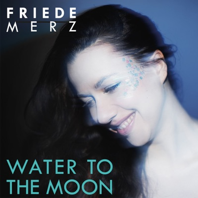 Friede Merz - Water to the moon