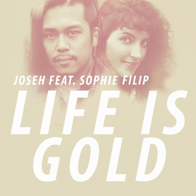 Joseh feat. Sophie Filip - Life is gold